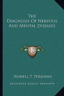 The Diagnosis of Nervous and Mental Diseases (Paperback): Howell T. Pershing