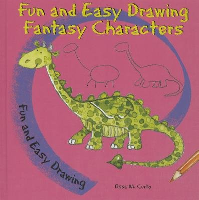 Fun and Easy Drawing Fantasy Characters (Hardcover): Rosa M. Curto