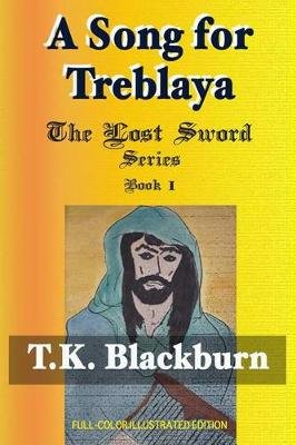 A Song for Treblaya - Full-Color Illustrated 1st Edition (Electronic book text): T K Blackburn