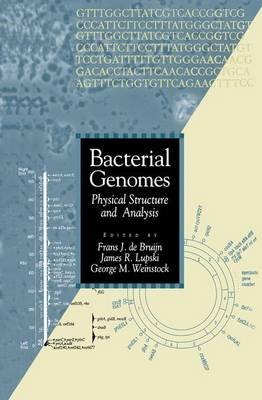 Bacterial Genomes - Physical Structure and Analysis (Hardcover, 1998 ed.): Frans J. De Bruijn, J.R. Lupski, G.M. Weinstock
