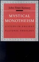 Mystical Monotheism (Paperback): Kenney