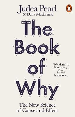 The Book of Why - The New Science of Cause and Effect (Paperback): Judea Pearl