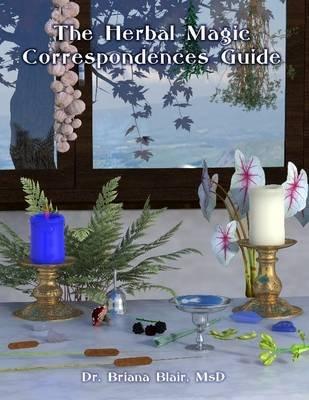 The Herbal Magic Correspondences Guide (Electronic book text): Briana Blair