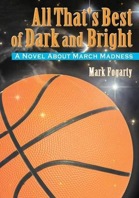 All That's Best of Dark and Bright (Paperback): Mark Fogarty
