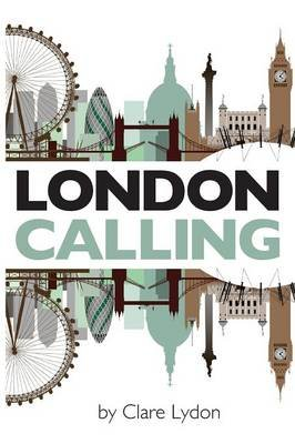 London Calling (Paperback): Clare Lydon