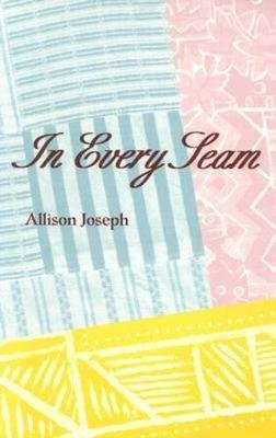 In Every Seam (Paperback): Allison Joseph