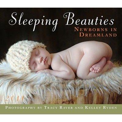 Sleeping Beauties 2011 Calendar 2011 Tracy Raver Kelley Ryden