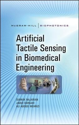 Artificial Tactile Sensing in Biomedical Engineering (Hardcover, Ed): Siamak Najarian, Javad Dargahi, Ali Abouei Mehrizi