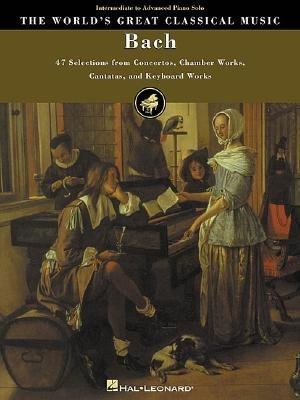 The World's Great Classical Music - Bach - Intermediate/Advanced Piano (Paperback):