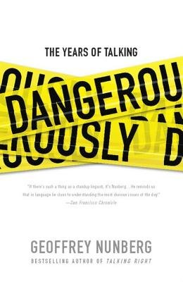 The Years of Talking Dangerously (Electronic book text): Geoff Nunberg