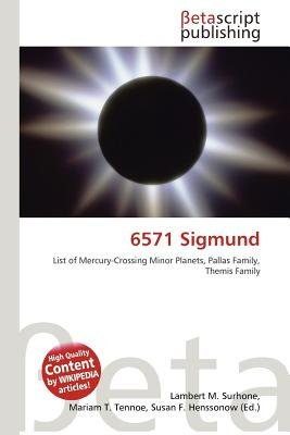 6571 Sigmund (Paperback): Lambert M. Surhone, Mariam T. Tennoe, Susan F. Henssonow