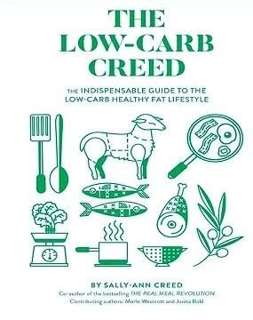The Low-Carb Creed - The Indispensable Guide To The Low-Carb Healthy Fat Lifestyle (Paperback): Sally-Ann Creed