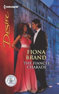 The Fiancee Charade (Paperback): Fiona Brand