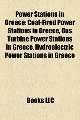 Power Stations in Greece - Coal-Fired Power Stations in Greece, Gas Turbine Power Stations in Greece, Hydroelectric Power...