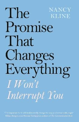 The Promise That Changes Everything - I Won't Interrupt You (Paperback): Nancy Kline