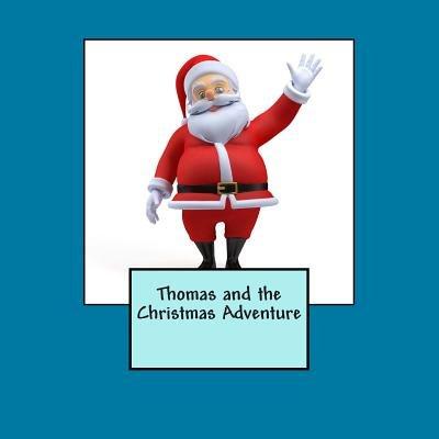 Thomas and the Christmas Adventure (Paperback): Lisa Jones