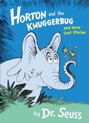 Horton and the Kwuggerbug and More Lost Stories (Paperback, Large Print Edition): Dr. Seuss