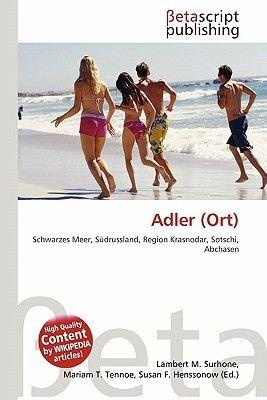 Adler (Ort) (English, German, Paperback): Lambert M. Surhone, Mariam T. Tennoe, Susan F. Henssonow