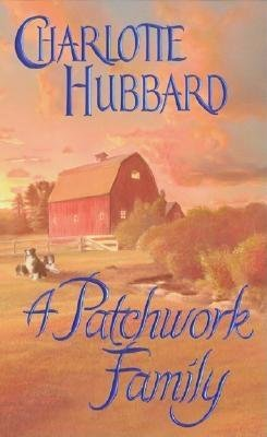 A Patchwork Family (Paperback): Charlotte Hubbard