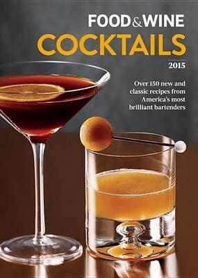 Food & Wine Cocktails 2015 (Paperback): Food & Wine
