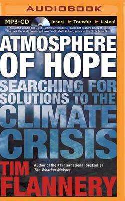 Atmosphere of Hope - Searching for Solutions to the Climate Crisis (MP3 format, CD): Tim Flannery