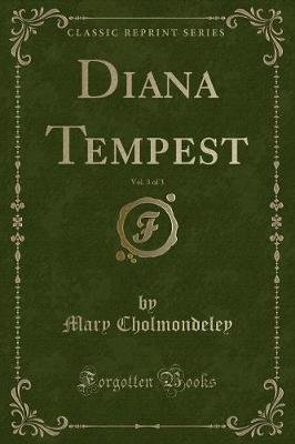 Diana Tempest, Vol. 3 of 3 (Classic Reprint) (Paperback): Mary Cholmondeley