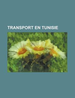 Transport En Tunisie - Aeroport Tunisien, Compagnie Aerienne Tunisienne, Pont En Tunisie, Port de Plaisance Tunisien, Route de...