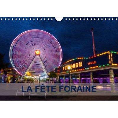 La Fete Foraine 2017 - Tableaux De Peinture Numerique Sur Le Theme De La Fete Foraine. (French, Calendar, 2nd edition): Nadia...