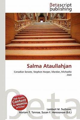 Salma Ataullahjan (Paperback): Lambert M. Surhone, Mariam T. Tennoe, Susan F. Henssonow