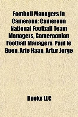 Football Managers in Cameroon - Arie Haan, (Paperback): Books Llc
