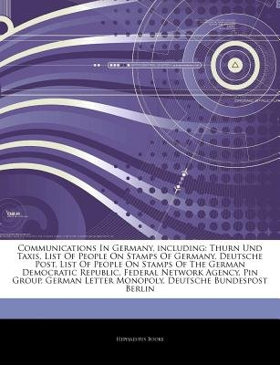 Articles on Communications in Germany, Including - Thurn Und Taxis, List of People on Stamps of Germany, Deutsche Post, List of...