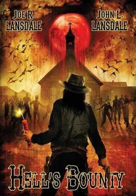 Hell's Bounty (Hardcover): Joe R. Lansdale, John L. Lansdale