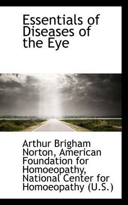 Essentials of Diseases of the Eye (Hardcover): Arthur Brigham Norton