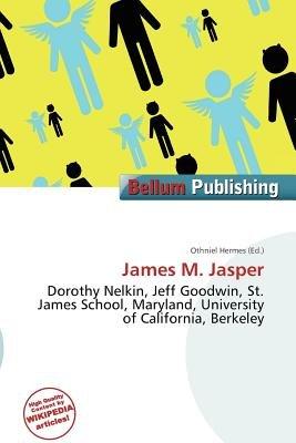 James M. Jasper (Paperback): Othniel Hermes