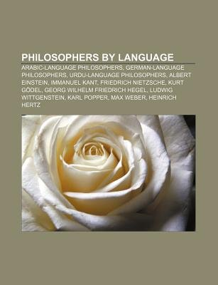 Philosophers by Language - Arabic-Language Philosophers, German-Language Philosophers, Urdu-Language Philosophers, Albert...
