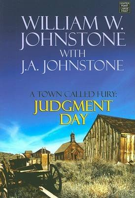 Judgment Day - A Town Called Fury (Large print, Hardcover, large type edition): William W Johnstone