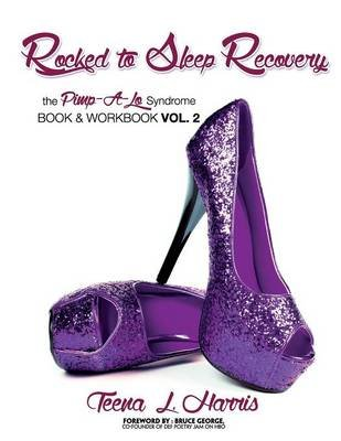 Rocked to Sleep Recovery the Pimp-A-Lo Syndrome Book & Workbook Vol.2 (Paperback): Teena L. Harris
