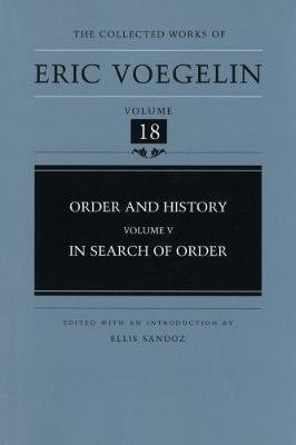 Order and History, v. 5 - In Search of Order (Hardcover, c1989-<c2003): Eric Voegelin