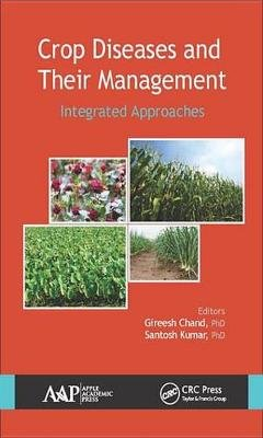 Crop Diseases and Their Management - Integrated Approaches (Electronic book text): Gireesh Chand, Santosh Kumar