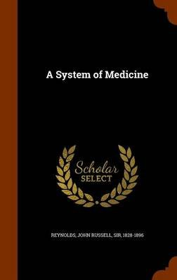 A System of Medicine (Hardcover): John Russell Reynolds