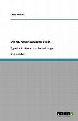 Die Us-Amerikanische Stadt (German, Paperback): Lasse Herbers