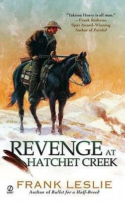 Revenge at Hatchet Creek (Paperback): Frank Leslie