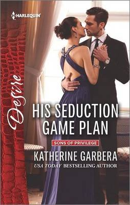 His Seduction Game Plan (Paperback, Original ed.): Katherine Garbera