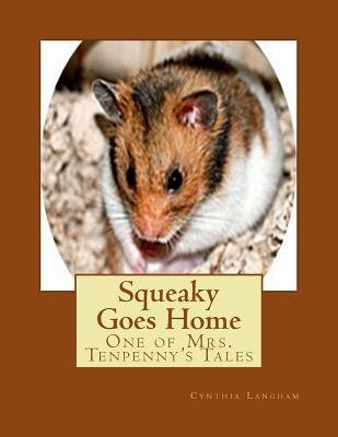 Squeaky Goes Home - One of Mrs. Tenpenny's Tales (Paperback): Cynthia Langham