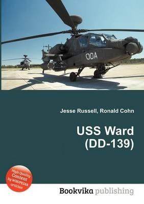 USS Ward (DD-139) (Paperback): Jesse Russell, Ronald Cohn