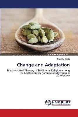 Change and Adaptation (Paperback): Timothy Kaela