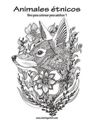 Animales Etnicos Libro Para Colorear Para Adultos 1 (Spanish ...