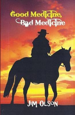 Good Medicine, Bad Medicine (Paperback): Jim Olson