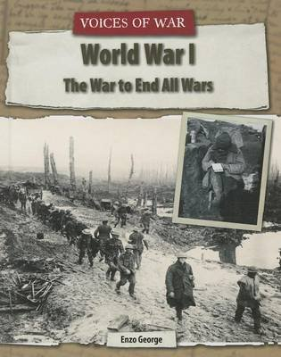 World War I - The War to End All Wars (Hardcover): Enzo George