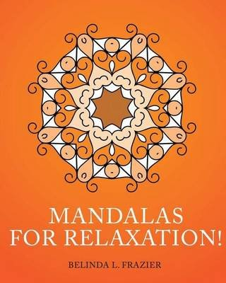 Mandalas for Relaxation! - Stress Relieving for Beginner, Mandala Coloring Book, Mandala, Mandala Stress Coloring Book, Mandala...